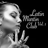 Latin Martin Club, Vol. 1 by Various Artists
