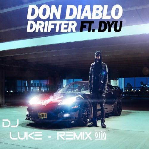 Play & Download Drifter (DJ Luke Remix) [feat. Dyu] by Don Diablo   Napster