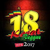 Play & Download 18 Karat Reggae Hits 2017 by Various Artists | Napster