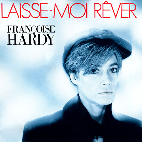 Laisse-moi rêver - EP by Francoise Hardy