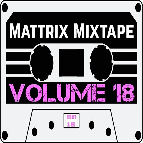 Mattrix Mixtape: Volume 18 by Various Artists
