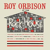 At the Rock House (Remastered) von Roy Orbison