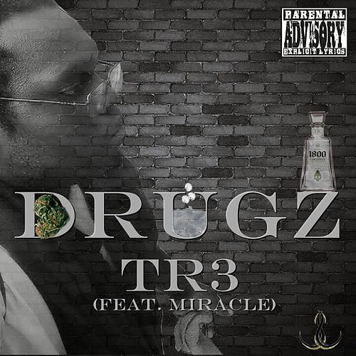 Play & Download Drugz (feat. Miracle) by Tr3 | Napster