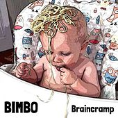 Play & Download Braincramp by Bimbo | Napster