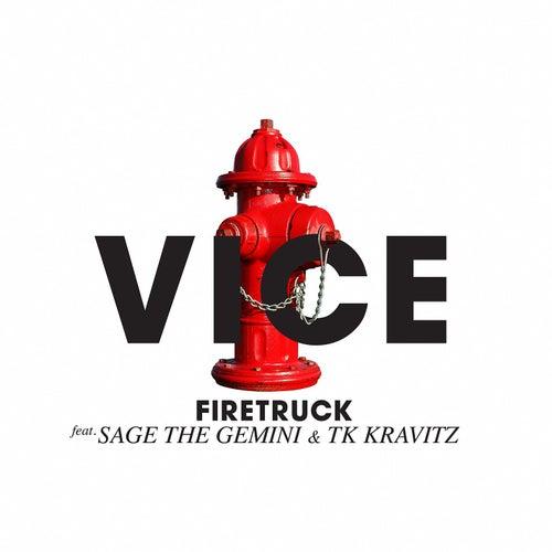 Firetruck (feat. Sage The Gemini & TK Kravitz) de Vice