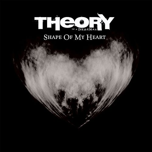 Shape of My Heart by Theory Of A Deadman