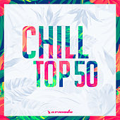 Chill Top 50 - Armada Music by Various Artists