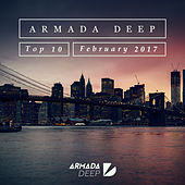 Play & Download Armada Deep Top 10 - February 2017 by Various Artists | Napster