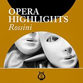 Opera Highlights Rossini by Various Artists