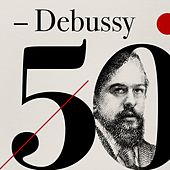 Debussy 50 by Various Artists
