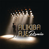 Play & Download AJE Remix by Alikiba   Napster