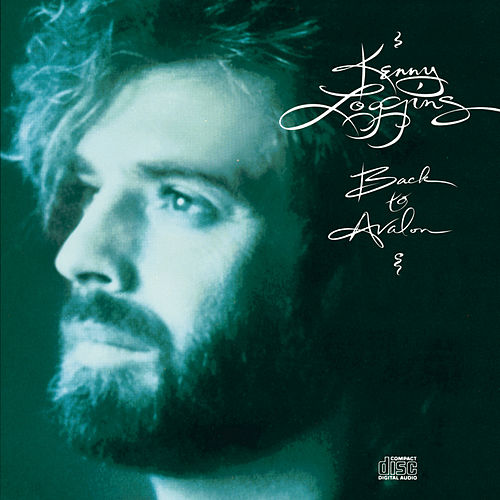 Play & Download Back To Avalon by Kenny Loggins | Napster