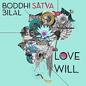 Love Will (feat. Bilal) by Boddhi Satva