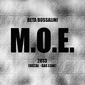 Play & Download M.O.E. by Beta Bossalini | Napster