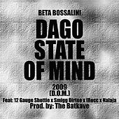 Dago State of Mind (feat. 12 Gauge Shottie, Smigg Dirtee,  I-Rocc & Nalaja) by Beta Bossalini