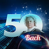 Play & Download Bach 50 by Various Artists | Napster