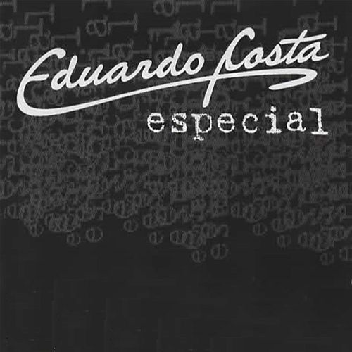 Play & Download Eduardo Costa Especial by Eduardo Costa | Napster