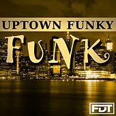 Play & Download Uptown Funky Funk by Andre Forbes | Napster