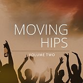 Play & Download Moving Hips, Vol. 2 (Fantastic Selection Of Melodic Deep House Tunes) by Various Artists | Napster
