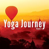 Yoga Journey, Vol. 1 (Finest Yoga & Meditation Sound Selection) by Various Artists