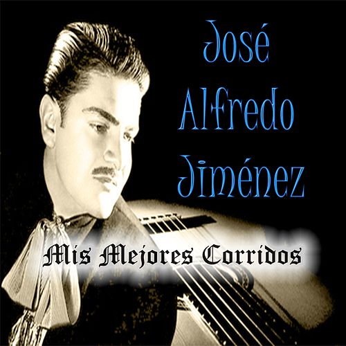 Play & Download Mis Mejores Corridos by Jose Alfredo Jimenez | Napster