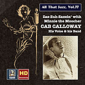 Play & Download All that Jazz, Vol. 77: Cab Calloway – Zaz-zuh-zazzin' with Minnie the Moocher (Remastered 2017) by Various Artists | Napster