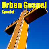 Urban Gospel Special by Various Artists