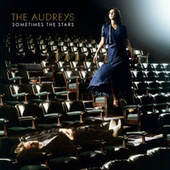 Play & Download Sometimes The Stars by The Audreys | Napster