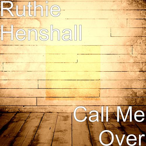 Play & Download Call Me Over by Ruthie Henshall | Napster