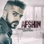 Eshghe Man Tanha Naro by Afshin