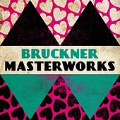 Play & Download Bruckner - Masterwork by Various Artists | Napster