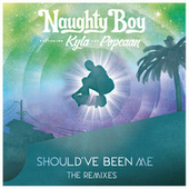 Should've Been Me (The Remixes / Pt.2) by Naughty Boy