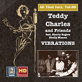 Play & Download All That Jazz, Vol. 80: Teddy Charles & Friends – Vibrations (2017 Remaster) by Various Artists | Napster