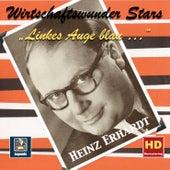 Wirtschaftswunder-Stars: Heinz Erhardt –  Linkes Auge blau... (2017 Remaster) von Heinz Erhardt