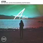 Play & Download Better (Barrens Chatter Remix) by Attom | Napster