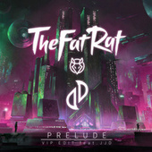 Play & Download Prelude (VIP Edit) by TheFatRat | Napster