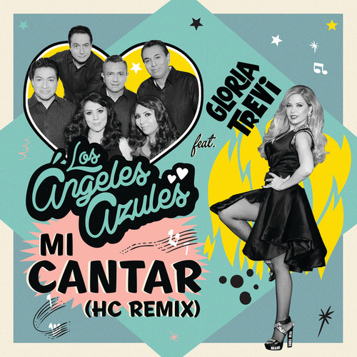 Play & Download Mi Cantar (HC Remix) by Los Angeles Azules | Napster