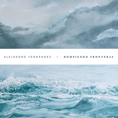 Play & Download Rompiendo Fronteras by Alejandro Fernández | Napster