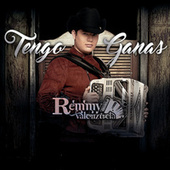 Play & Download Tengo Ganas by Remmy Valenzuela | Napster