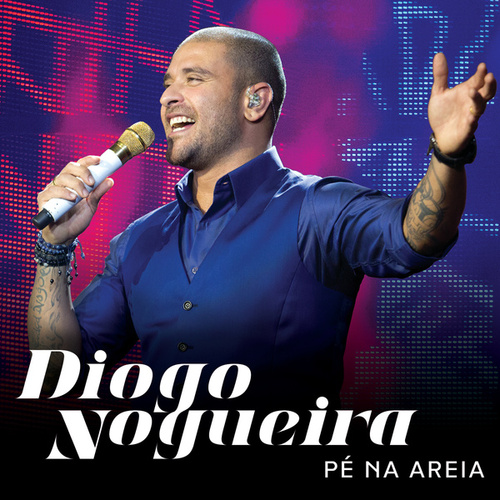Play & Download Pé Na Areia (Ao Vivo) by Diogo Nogueira | Napster