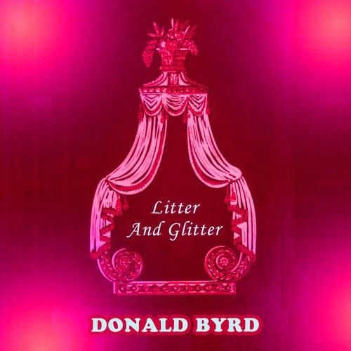 Litter And Glitter von Donald Byrd