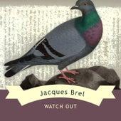 Watch Out von Jacques Brel