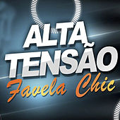 Play & Download Alta Tensão by Favelachic | Napster