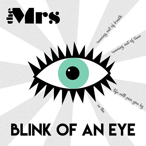 Blink of an Eye by The Mrs.