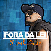 Play & Download Fora da Lei by Favelachic | Napster