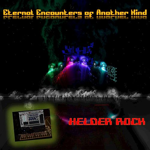 Eternal Encounters of Another Kind by Helder Rock