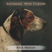 Surround With Friends de Rick Nelson