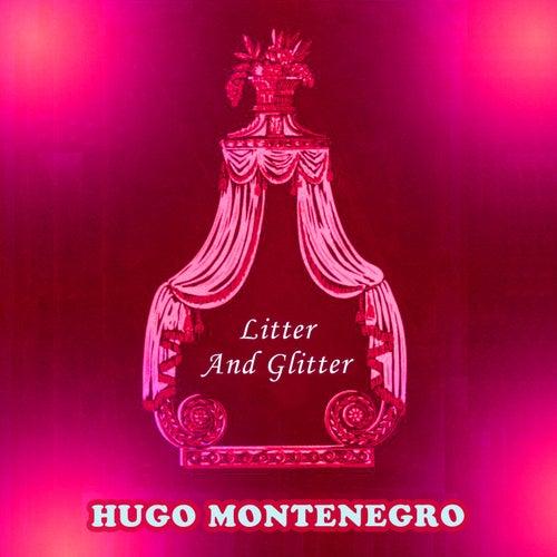 Litter And Glitter von Hugo Montenegro