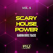 Play & Download Scary House Power, Vol. 5 (Random House Tracks) by Various Artists | Napster