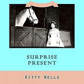Surprise Present by Kitty Wells